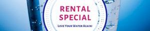 rental special, water softener rental